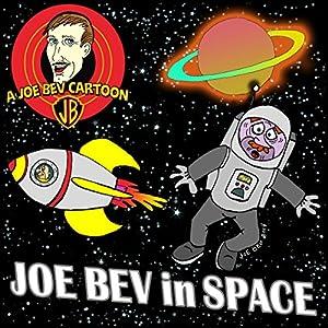 Joe Bev in Outer Space Radio/TV Program