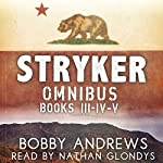 Stryker Omnibus: Books 3-5: A Post Apocalyptic Tale | Bobby Andrews