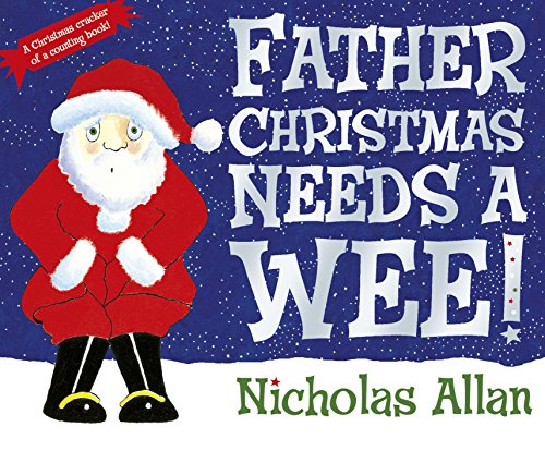 Father Christmas Needs a Wee! (Christmas Poems Father)