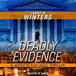 Deadly Evidence: Jessie Black Legal Thrillers, Book 3 | Larry A. Winters