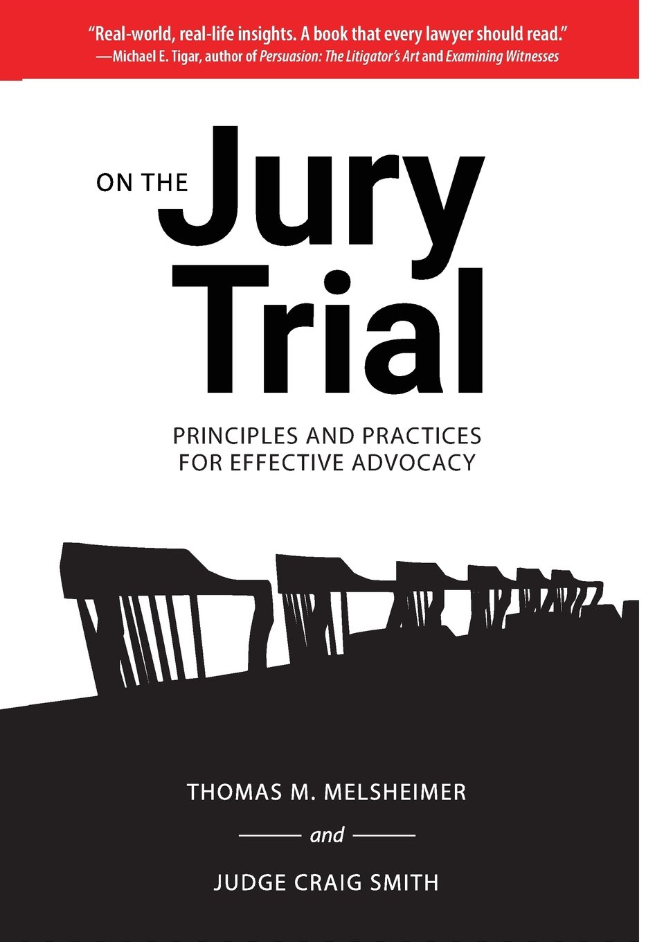 On the Jury Trial: Principles and Practices for Effective Advocacy: Thomas  M Melsheimer, Craig Smith: 9781574416992: Amazon.com: Books