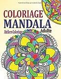 Coloriage Mandala Adulte: Livre de Coloriage Mandalas Anti Stress Adulte : 40 Mandalas Mystère à Colorier Adulte pour Apaiser l'Âme et Soulager le ... Adulte (Coloriage Mystere Mandalas Adulte)
