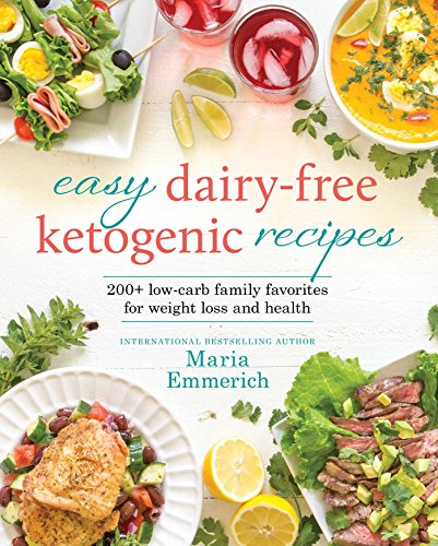 Easy Dairy-Free Ketogenic Recipes: Family Favorites Made Low-Carb and Healthy cover