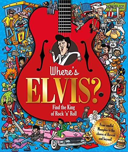 (Where's Elvis?: Find the King of Rock 'n' Roll (Find Me) )