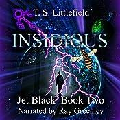 Insidious: Jet Black, Book 2 | T.S. Littlefield