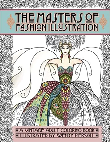 Amazon Adult Coloring Book Vintage Series The Masters Of Fashion Illustration 9780692708354 Wendy Piersall Books