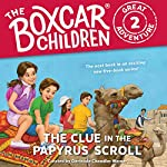 The Clue in the Papyrus Scroll: The Boxcar Children Great Adventure, Book 2 | Gertrude Chandler Warner,Dee Garretson,JM Lee
