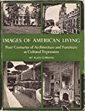 img - for Images of American Living: Four Centuries of Architecture and Furniture as Cultural Expression. book / textbook / text book