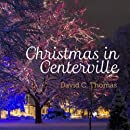 Christmas in Centerville: The Holiday Season as it is in Centerville Utah