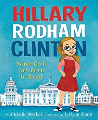 In the spirit of Barack Obama: Son of Promise, Child of Hope and Amelia and Eleanor Go for a Ride comes an inspiring portrait of Hillary Rodham Clinton, the first female presidential nominee in United States history: a girl who fought ...