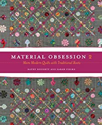 Material Obsession 2: More Modern Quilts with Traditional Roots [With Pattern(s)]