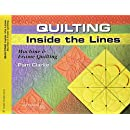 Quilting Inside the Lines: Machine and Frame Quilting [With Patterns] (Golden Threads)
