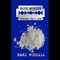 Blue Murder: Chelsea Till I Die