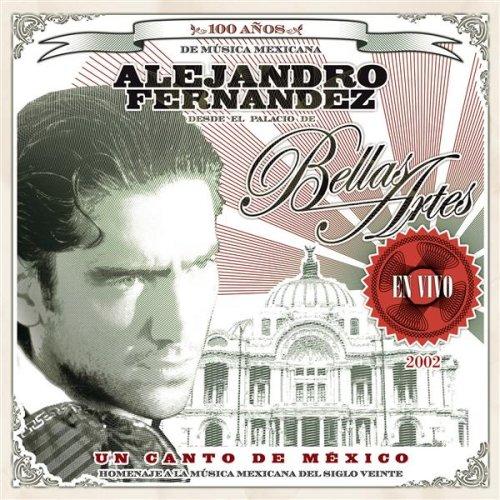100 Anos De Musica Mexicana: Bellas Artes / Un Canto de Mexico / En Vivo