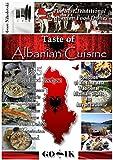 Taste of Albanian Cuisine (Balkan Cuisine Book 4)
