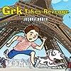 Grk Takes Revenge