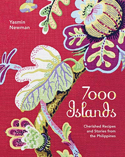 7000 Islands: Cherished Recipes and Stories from the Philippines (No ()