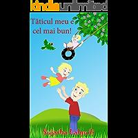 Childrens Romanian books:My Dad is the best.Taticul meu e cel mai bun: Kids book in Romanian. (Bilingual Edition) English Romanian Picture book for children.Romanian ... Romanian picture books for children 7)