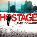 Hostage Audiobook by Jamie Doward Narrated by Peter Noble