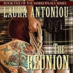 The Reunion: Book Five of the Marketplace Series | Laura Antoniou