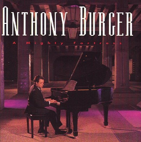Mighty Fortress By Anthony Burger (2000-11-28)