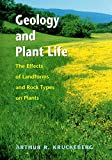 img - for Geology and Plant Life: The Effects of Landforms and Rock Types on Plants book / textbook / text book