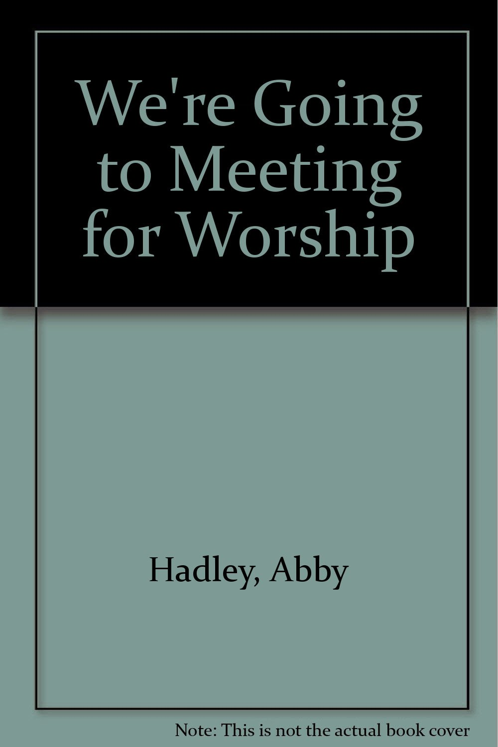 We're Going to Meeting for Worship PDF