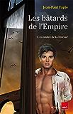 Les bâtards de l'Empire : 1 - L'ombre de la Terreur