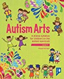 Autism Arts: Level 1: A drama syllabus for children on the autism spectrum