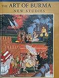 The Art of Burma: New Studies