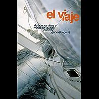 El Viaje: De Buenos Aires a Miami en 95 días por mar (Spanish Edition