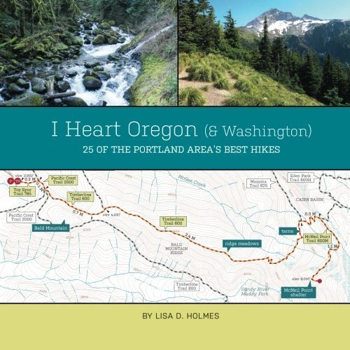 I Heart Oregon (and Washington): 25 of the Portland Area's Best Hikes by Lisa D Holmes - Mall Washington Portland Oregon