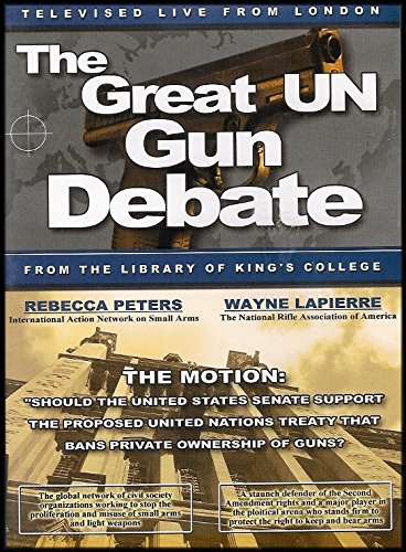 (The Great United Nations Gun Debate: International Network of Small Arms vs. National Rifle Association (Should the United States Senate Support the Proposed Treaty That Bans Private Ownership of Guns))
