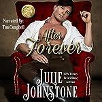 After Forever: A Whisper of Scandal Novel, Book 4 | Julie Johnstone