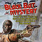 Black Bat Mystery, Volume 3 | Greg Hatcher,Gene Moyers,Gordon Dymowski,Erik Franklin