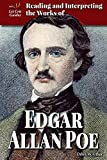 Reading and Interpreting the Works of Edgar Allan Poe (Lit Crit Guides)
