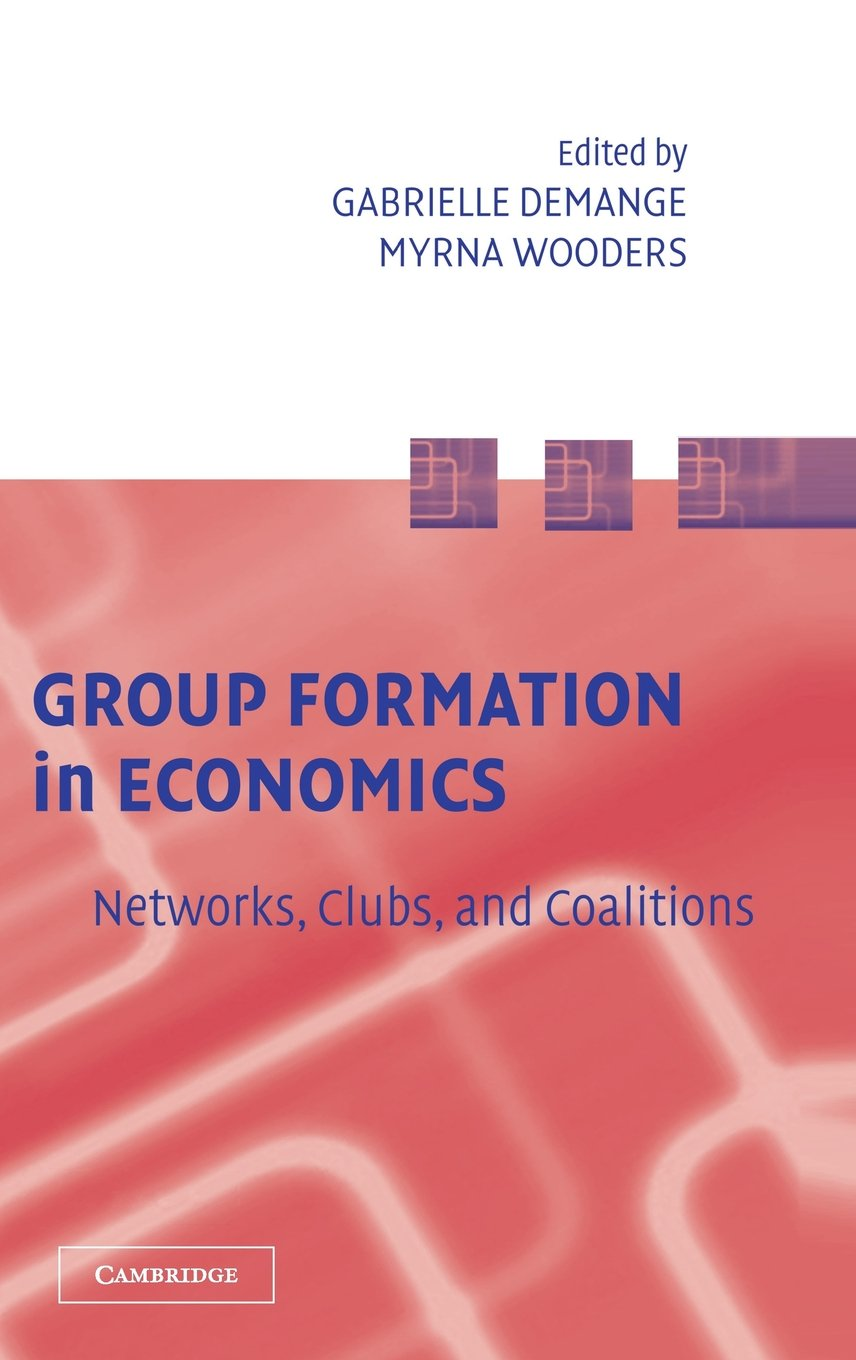 Group Formation in Economics: Networks, Clubs, and Coalitions