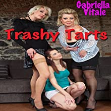 Trashy Tarts Audiobook by Gabriella Vitale Narrated by Sierra Kline