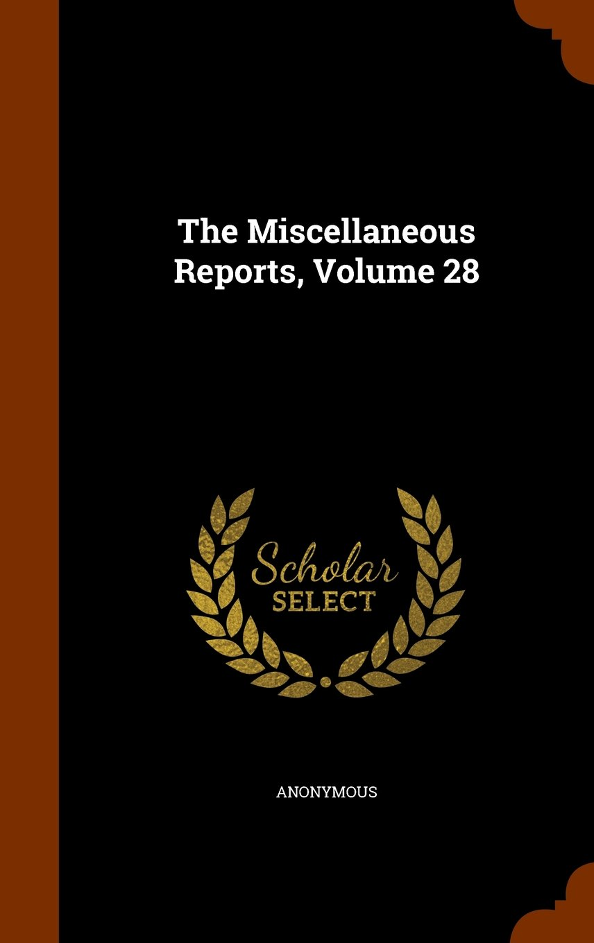 The Miscellaneous Reports, Volume 28 ebook