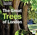 Time Out the Great Trees of London, Time Out Guides Staff, 1846701546