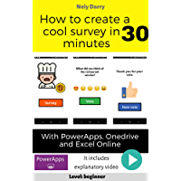 How to create a cool survey in 30 minutes with PowerApps, Onedrive and Excel Online: Step by step tutorial - Level: Beginner (Power Platform for All Book Book 4) (English Edition)