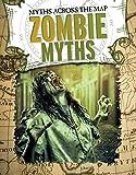 Zombie Myths (Myths Across the Map)