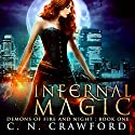 Infernal Magic: An Urban Fantasy Novel Audiobook by C.N. Crawford Narrated by Laurel Schroeder