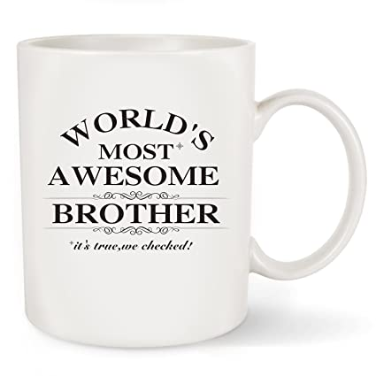 funny coffee mug for brothers day gifts ideas worlds most awesome brother novelty christmas
