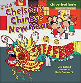 amazoncom chelseas chinese new year cloverleaf books holidays and special days 9780761385790 lisa bullard katie saunders books