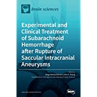 Experimental and Clinical Treatment of Subarachnoid Hemorrhage after Rupture of Saccular Intracranial Aneurysms