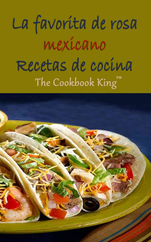 La Favorita De Rosa Mexicano Recetas De Cocina Serie De Libros De