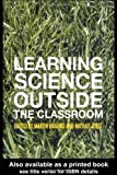 img - for Learning Science Outside the Classroom [Routledge,2004] [Paperback] book / textbook / text book