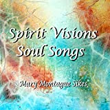 Spirit Visions Soul Songs by  Mary-Montague Sikes in stock, buy online here