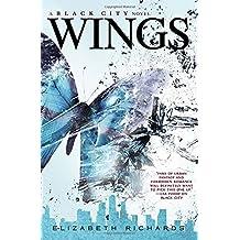 Wings (A Black City Novel) by Elizabeth Richards (2014-06-12)
